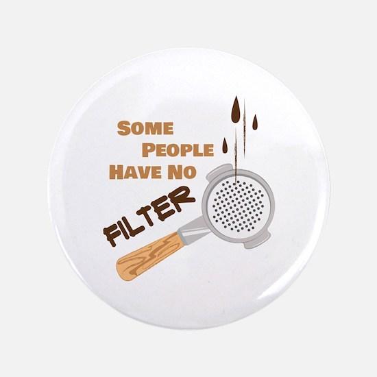 No Filter Button