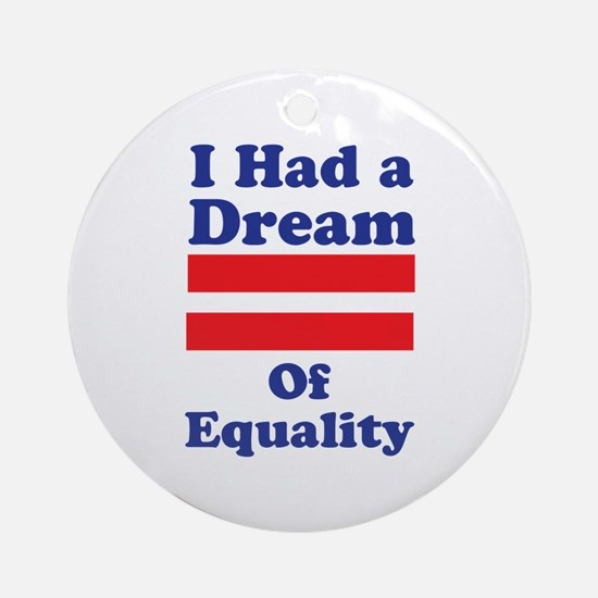 Dream Of Equality Round Ornament