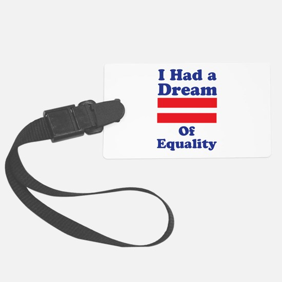 Dream Of Equality Luggage Tag