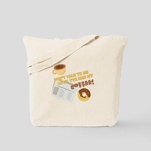 Had My Coffee Tote Bag