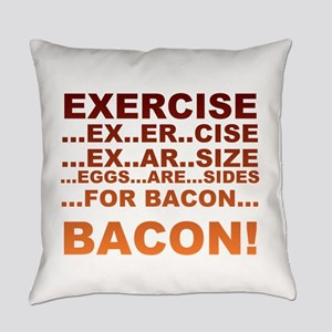 Exercise is bacon Everyday Pillow