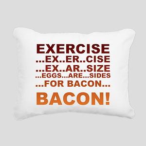 Exercise is bacon Rectangular Canvas Pillow