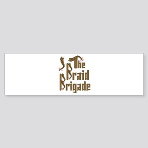 Braid Brigade Bumper Sticker