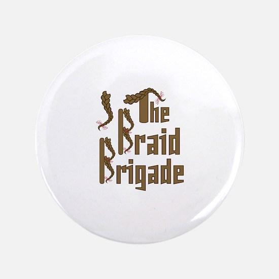 Braid Brigade Button