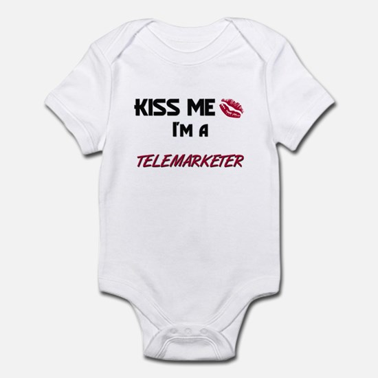 Kiss Me I'm a TELEMARKETER Infant Bodysuit