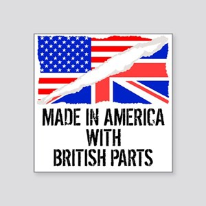Made In America With British Parts Sticker