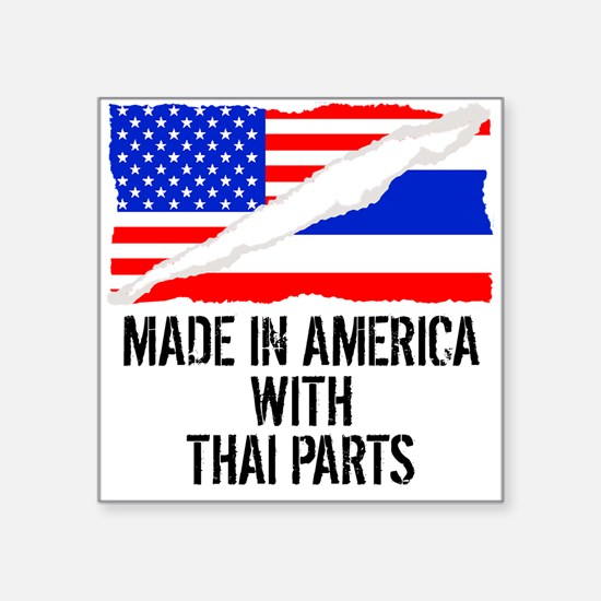 Made In America With Thai Parts Sticker