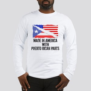 Made In America With Puerto Rican Parts Long Sleev