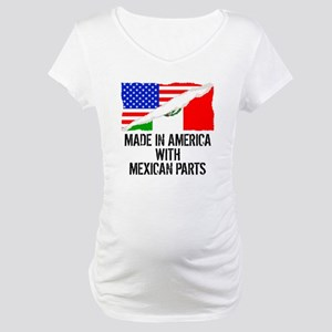 Made In America With Mexican Parts Maternity T-Shi