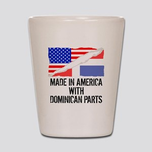 Made In America With Dominican Parts Shot Glass