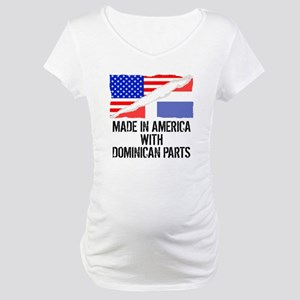 Made In America With Dominican Parts Maternity T-S
