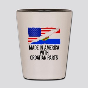 Made In America With Croatian Parts Shot Glass