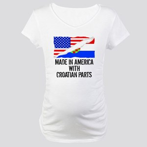 Made In America With Croatian Parts Maternity T-Sh