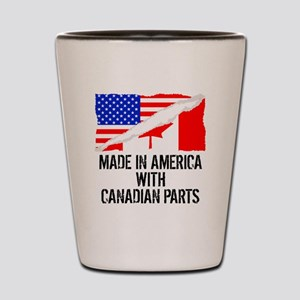 Made In America With Canadian Parts Shot Glass