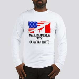 Made In America With Canadian Parts Long Sleeve T-