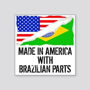 Made In America With Brazilian Parts Sticker