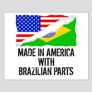 Made In America With Brazilian Parts Posters