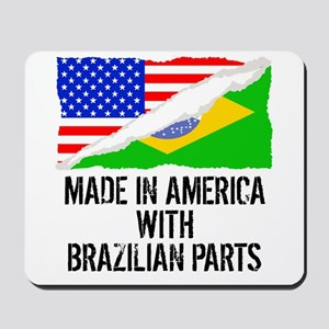 Made In America With Brazilian Parts Mousepad