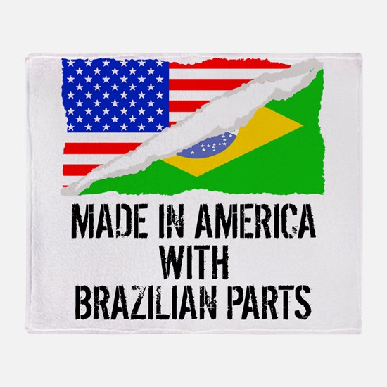 Made In America With Brazilian Parts Throw Blanket