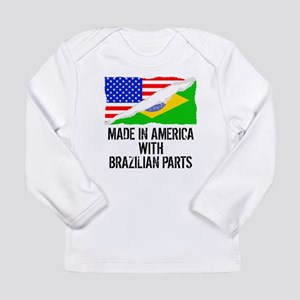 Made In America With Brazilian Parts Long Sleeve T