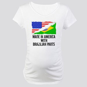 Made In America With Brazilian Parts Maternity T-S