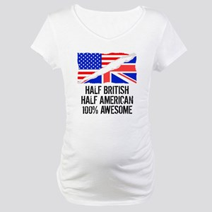 Half British Half American Awesome Maternity T-Shi