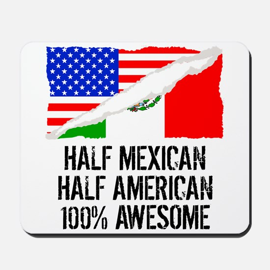 Half Mexican Half American Awesome Mousepad
