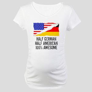 Half German Half American Awesome Maternity T-Shir