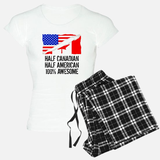 Half Canadian Half American Awesome Pajamas