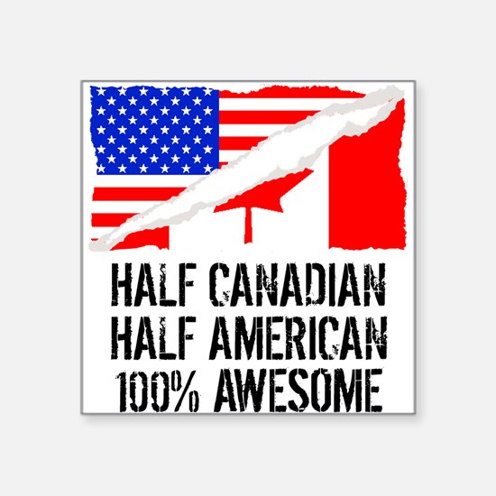 Half Canadian Half American Awesome Sticker