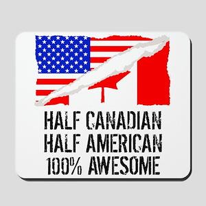 Half Canadian Half American Awesome Mousepad