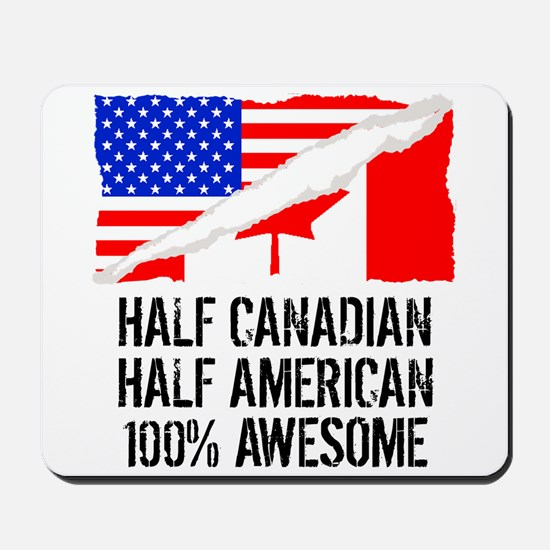 Half Canadian Half American Awesome Mousepad