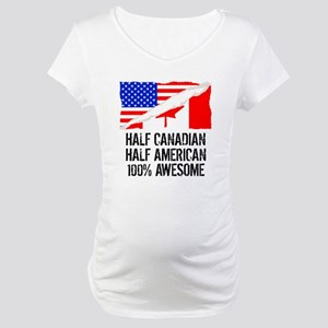 Half Canadian Half American Awesome Maternity T-Sh