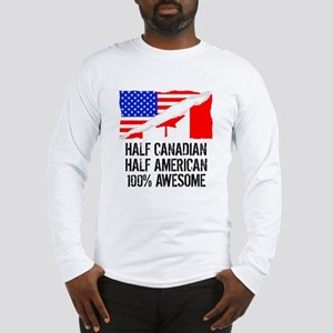 Half Canadian Half American Awesome Long Sleeve T-