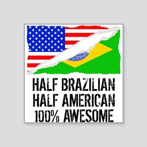 Half Brazilian Half American Awesome Sticker