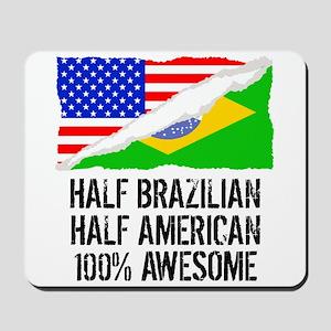 Half Brazilian Half American Awesome Mousepad