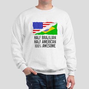 Half Brazilian Half American Awesome Sweatshirt