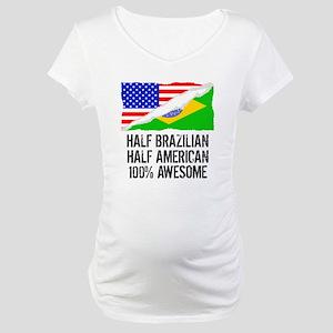 Half Brazilian Half American Awesome Maternity T-S