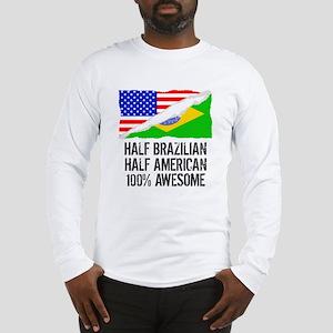 Half Brazilian Half American Awesome Long Sleeve T