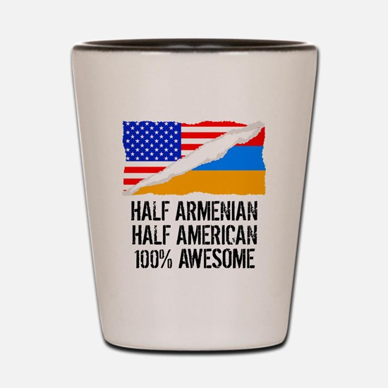 Half Armenian Half American Awesome Shot Glass
