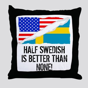 Half Swedish Is Better Than None Throw Pillow