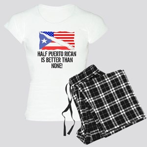 Half Puerto Rican Is Better Than None Pajamas