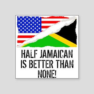 Half Jamaican Is Better Than None Sticker