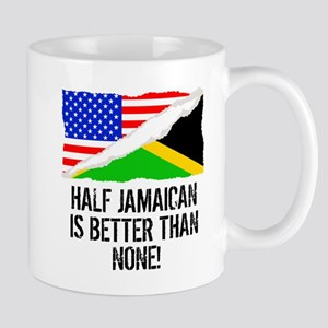 Half Jamaican Is Better Than None Mugs