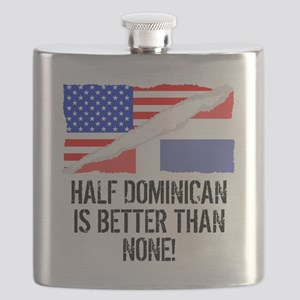 Half Dominican Is Better Than None Flask