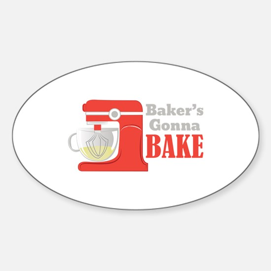 Gonna Bake Decal