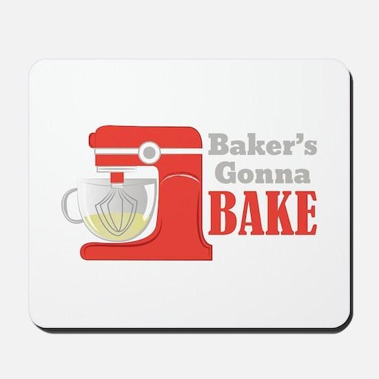 Gonna Bake Mousepad