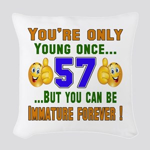 You're only young once..57 Woven Throw Pillow