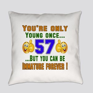 You're only young once..57 Everyday Pillow
