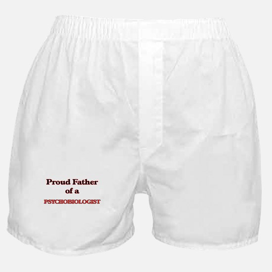 Proud Father of a Psychobiologist Boxer Shorts
